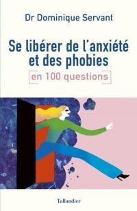 Se libérer de l'anxiété et des phobies en 100 questions