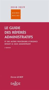 Guide des référés administratifs : et des autres procédures d'urgence devant le juge administratif : 2017-2018