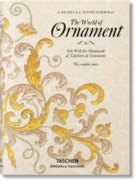 The world of ornament = Die Welt der Ornamente = L'univers de l'ornement : L'ornement polychrome (1869-1888) et L'ornement des tissus (1877)