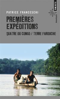 Premières expéditions