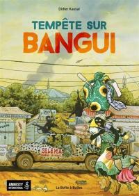 Tempête sur Bangui. Volume 1, Tempête sur Bangui
