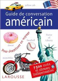 Guide de conversation américain : pour s'exprimer en voyage : 7.500 mots et phrases indispensables