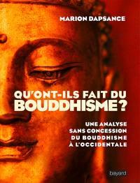 Qu'ont-ils fait du bouddhisme ?