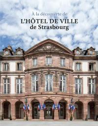 A la découverte de l'hôtel de ville de Strasbourg