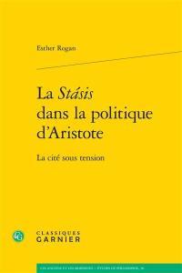 La stasis dans la politique d'Aristote : la cité sous tension