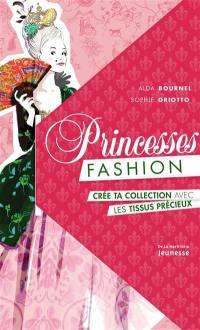Princesses fashion : crée ta collection avec les tissus précieux