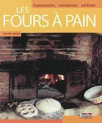 Les fours à pain : construire, restaurer, utiliser