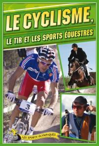 Le cyclisme, le tir et les sports équestres