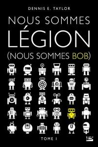 Nous sommes Bob. Volume 1, Nous sommes légion