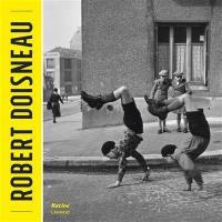 Robert Doisneau : exposition, Ixelles, Musée communal d'Ixelles, du 19 octobre 2017 au 4 février 2018