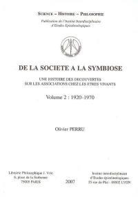 De la société à la symbiose. Volume 2, 1920-1970