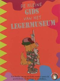 De kleine gids van het Legermuseum
