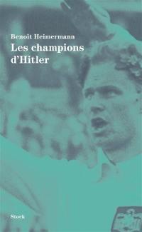 Les champions d'Hitler
