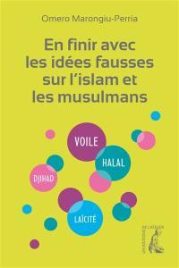 En finir avec les idées fausses sur l'islam et les musulmans