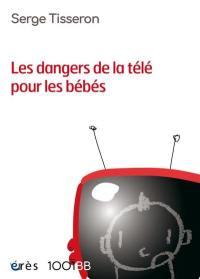 Les dangers de la télé pour les bébés : non au formatage des cerveaux
