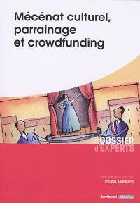 Mécénat culturel, parrainage et crowdfunding