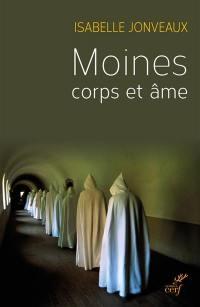 Moines, corps et âme : une sociologie de l'ascèse monastique contemporaine