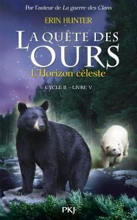 La quête des ours. Volume 5, L'horizon céleste