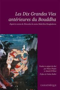 Les dix grandes vies antérieures du Bouddha = Thotsachat
