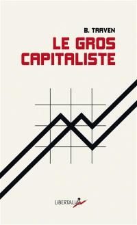 Le gros capitaliste : et autres textes