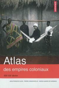 Atlas des empires coloniaux : XIX-XXe siècles