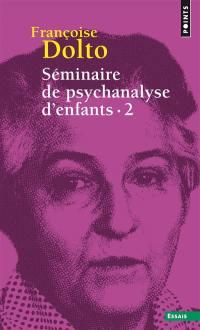 Séminaire de psychanalyse d'enfants. Volume 2