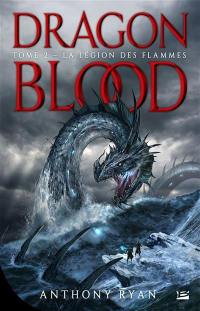 Dragon blood. Volume 2, La légion des flammes