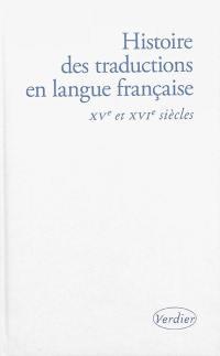 Histoire des traductions en langue française. Volume 3, XVe et XVIe siècles