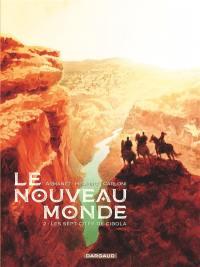Le Nouveau Monde. Volume 2, Les sept cités de Cibola