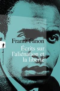 Oeuvres. Volume 2, Ecrits sur l'aliénation et la liberté