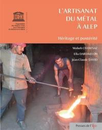L'artisanat du métal à Alep : héritage et postérité