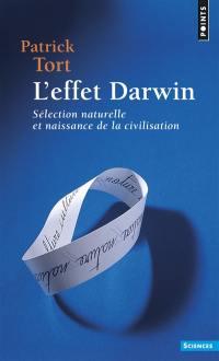 L'effet Darwin : sélection naturelle et naissance de la civilisation