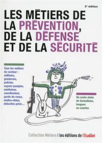 Les métiers de la prévention, de la défense et de la sécurité