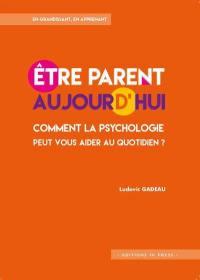 Etre parent aujourd'hui : comment la psychologie peut vous aider au quotidien ?