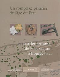 Un complexe princier de l'âge du fer : le quartier artisanal de Port Sec sud à Bourges (Cher)
