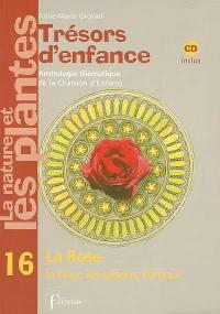 Trésors d'enfance, anthologie thématique de la chanson d'enfants. Volume 16, La rose, la fleur, les saisons, l'amour