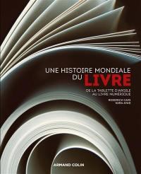 Une histoire mondiale du livre : de la tablette d'argile au livre numérique
