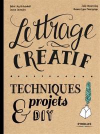 Lettrage créatif : techniques, projets et DIY