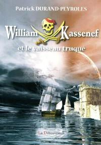 William Kassenef, William Kassenef et le vaisseau truqué