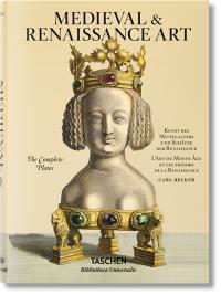 Medieval & Renaissance art : the complete plates = Kunst des Mittelalters und Schätze der Renaissance = L'art du Moyen Age et les trésors de la Renaissance