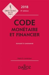 Code monétaire et financier 2018, annoté et commenté