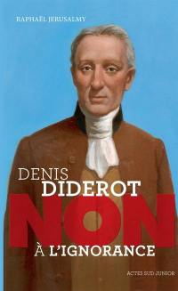 Denis Diderot : non à l'ignorance
