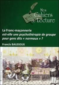 La franc-maçonnerie est-elle une psychothérapie de groupe pour gens dits normaux ?