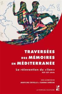 Traversées des mémoires en Méditerranée : la réinvention du lien, XIXe-XXe siècle