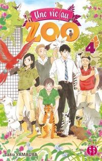 Une vie au zoo. Volume 4, Une vie au zoo