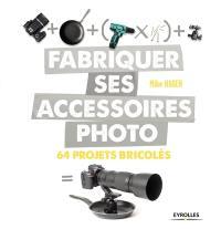 Fabriquer ses accessoires photo