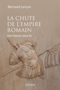 La chute de l'Empire romain : une histoire sans fin