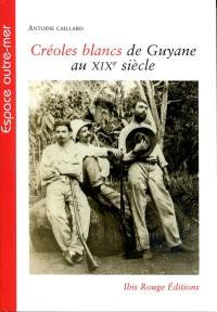 Créoles blancs de Guyane au XIXe siècle