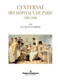 L'externat des hôpitaux de Paris : 1802-1968