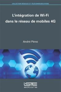 L'intégration de Wi-Fi dans le réseau de mobiles 4G